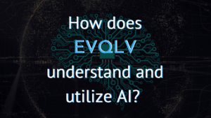 How does EVQLV understand AI
