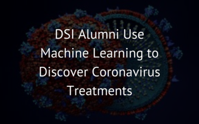 DSI Alumni Use Machine Learning to Discover Coronavirus Treatments