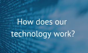 How does our technology work?