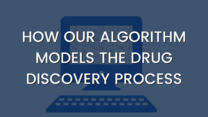 HOW OUR algorithm models drug discovery